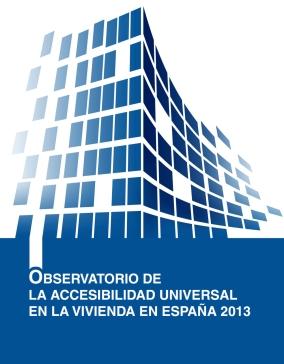 Observatorio de la Accesibilidad Universal en la Vivienda 2013